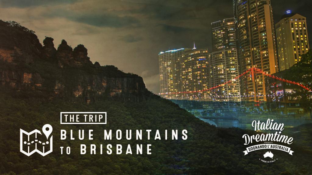 Blue Mountains to Brisbane   The Trip