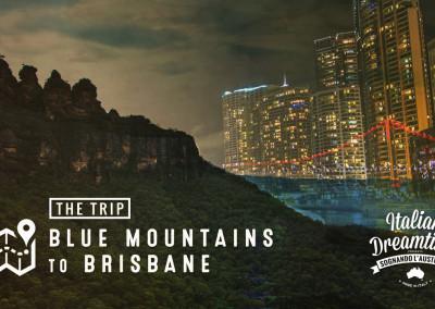 Blue Mountains to Brisbane | The Trip