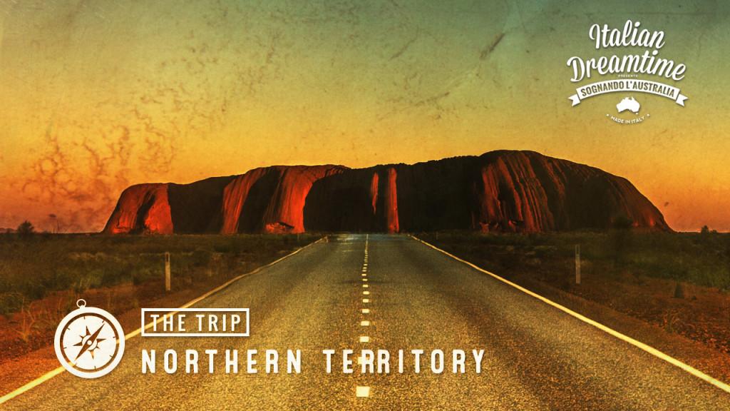 Northern Territory   The Trip